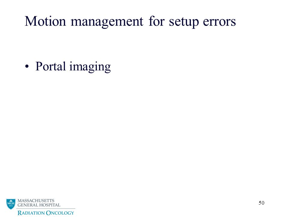 50 Motion management for setup errors Portal imaging