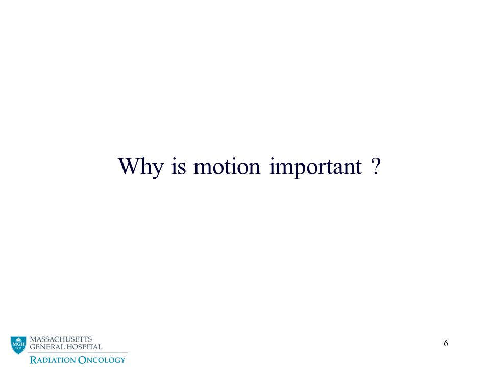 6 Why is motion important ?