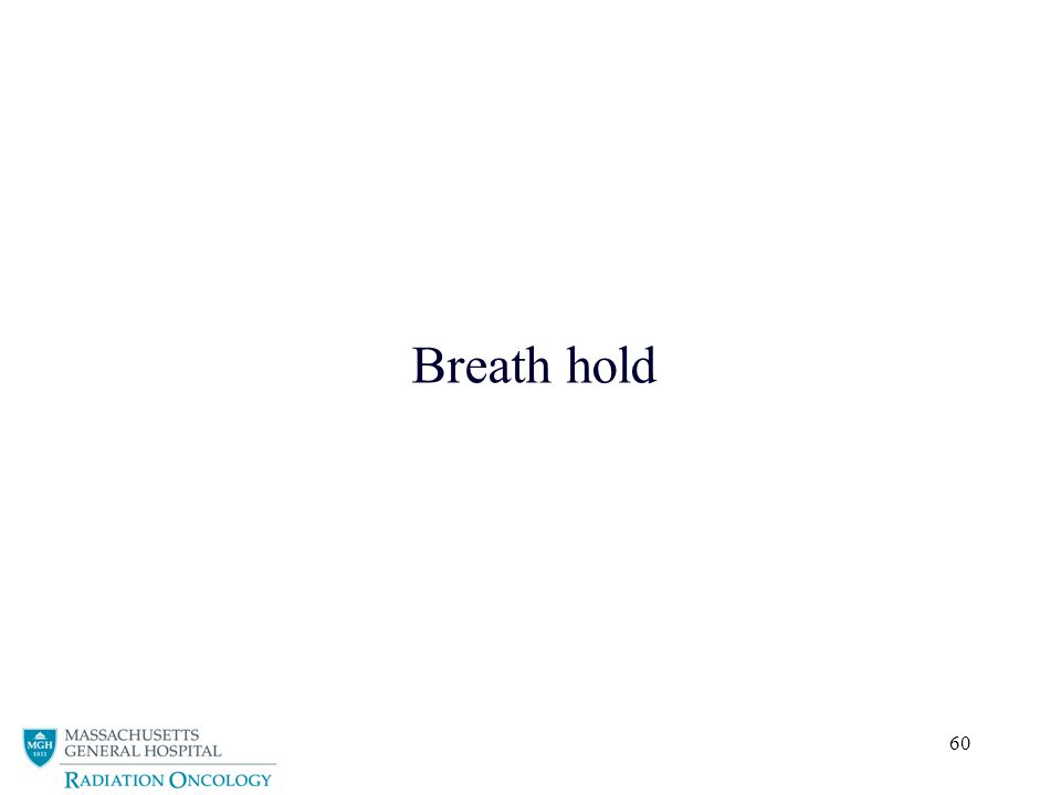60 Breath hold