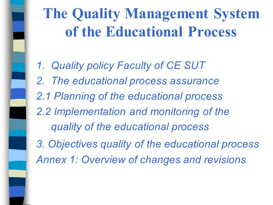 The Quality Management System of the Educational Process 1.