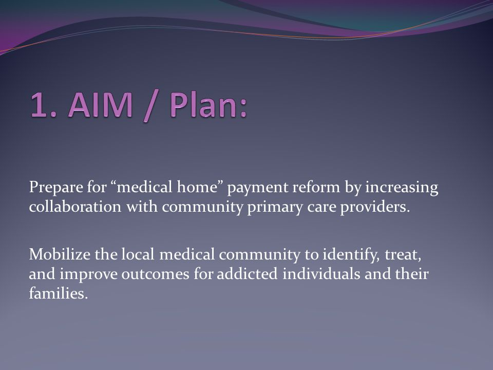 Prepare for medical home payment reform by increasing collaboration with community primary care providers.