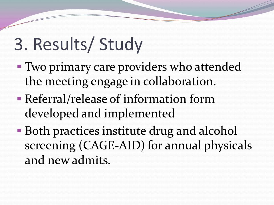 3. Results/ Study Two primary care providers who attended the meeting engage in collaboration.