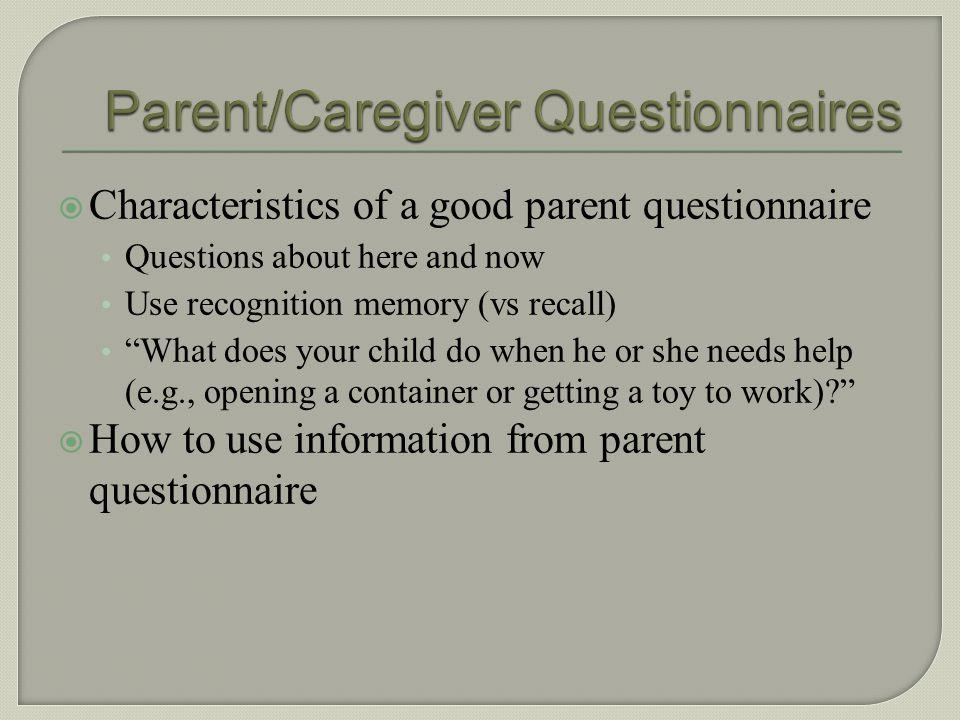 Parent/Caregiver Questionnaires Direct Observation Assessment Protocols