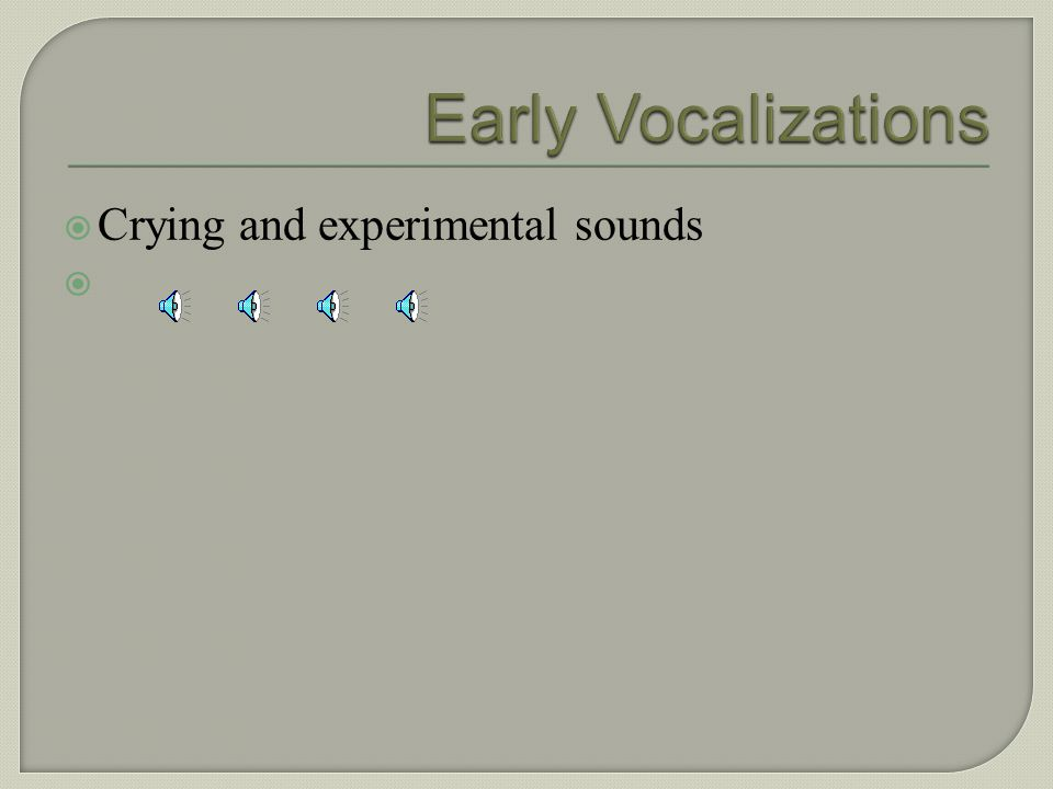 Next sections: Vocalizations Coordinated attention Gestures