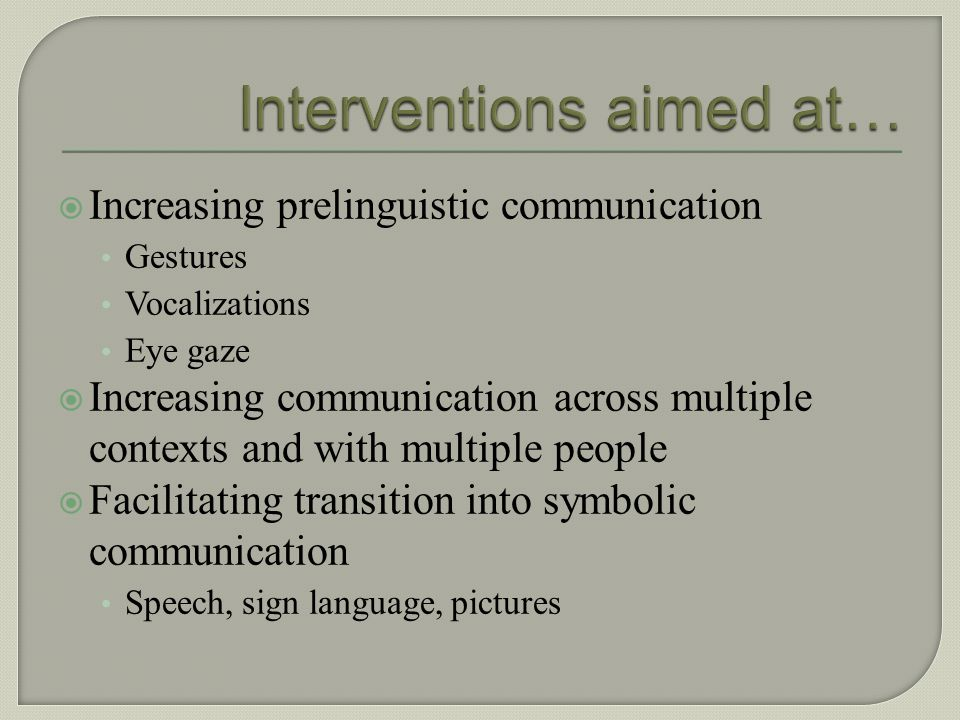 Summarize information regarding: Communication forms Functions Frequency/rate of communication Stage of prelinguistic development Initiations/response