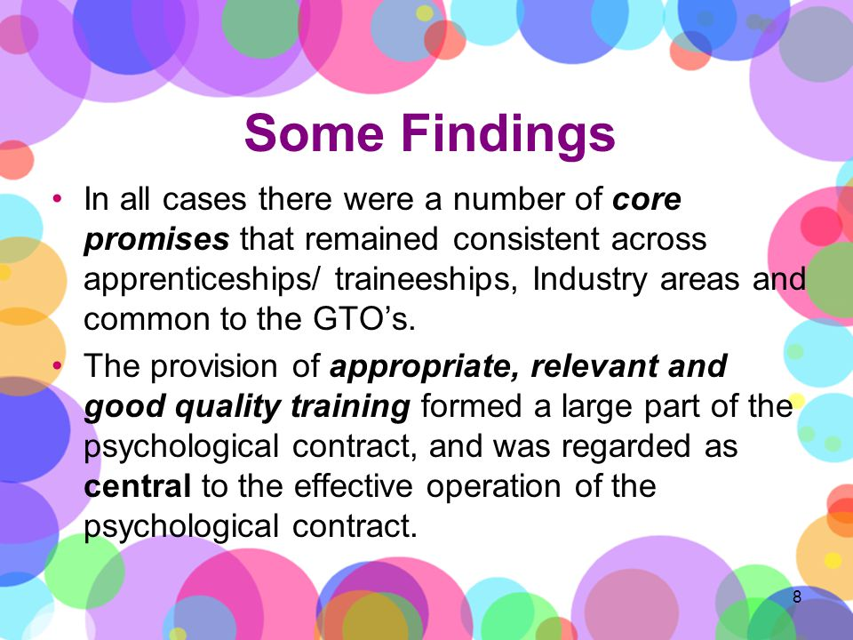Some Findings 8 In all cases there were a number of core promises that remained consistent across apprenticeships/ traineeships, Industry areas and common to the GTOs.
