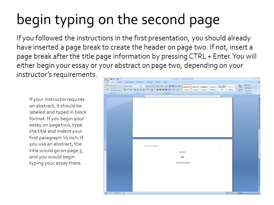 begin typing on the second page If you followed the instructions in the first presentation, you should already have inserted a page break to create th