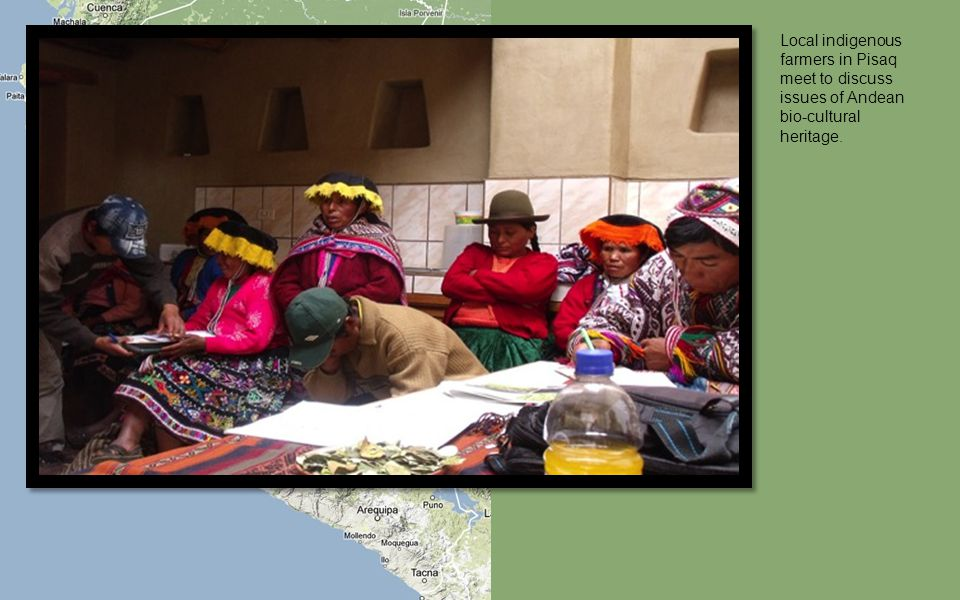 Local indigenous farmers in Pisaq meet to discuss issues of Andean bio-cultural heritage.