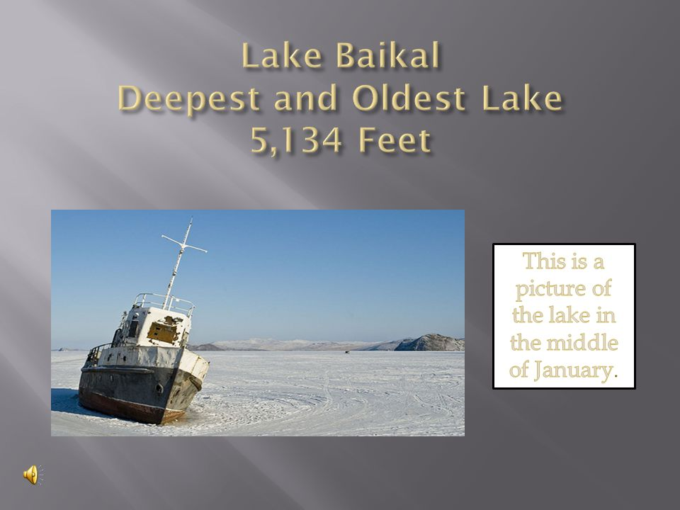 The lake was formed about 25 million years ago.