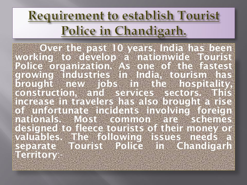 Over the past 10 years, India has been working to develop a nationwide Tourist Police organization.