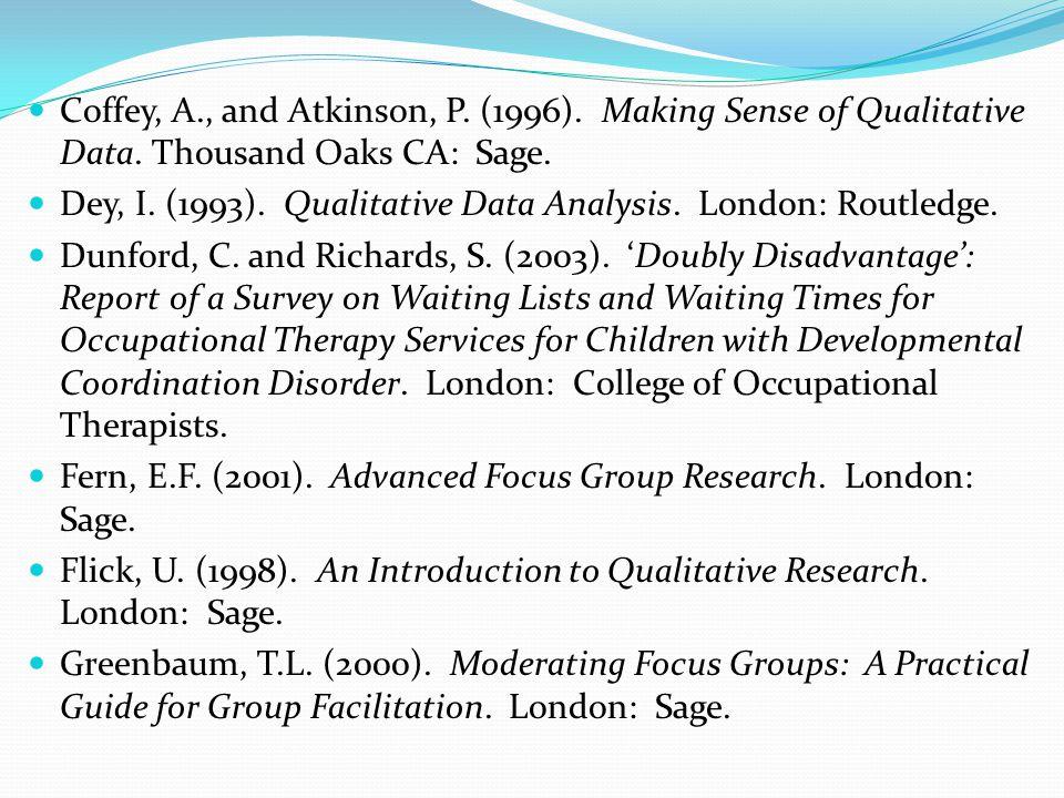Coffey, A., and Atkinson, P. (1996). Making Sense of Qualitative Data.