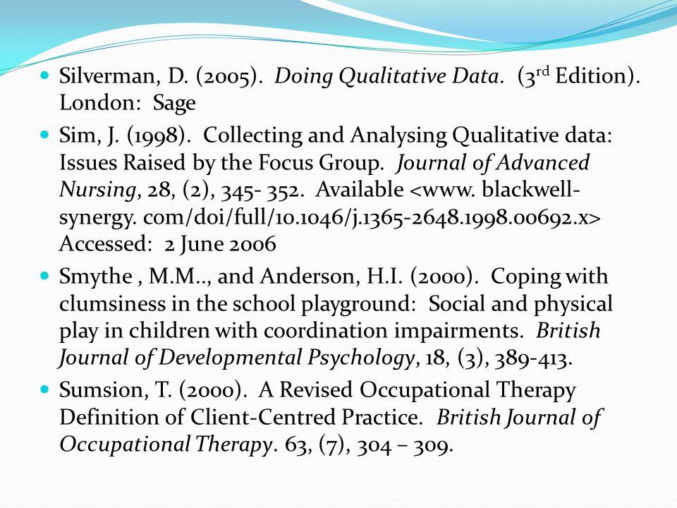 Silverman, D. (2005). Doing Qualitative Data. (3 rd Edition).