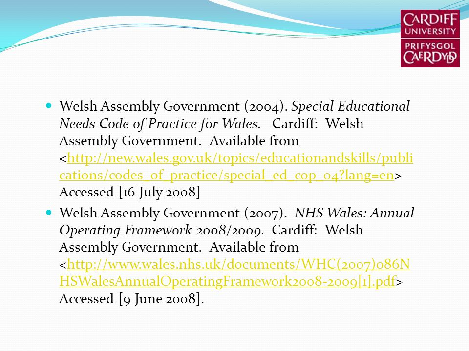 Welsh Assembly Government (2004). Special Educational Needs Code of Practice for Wales.