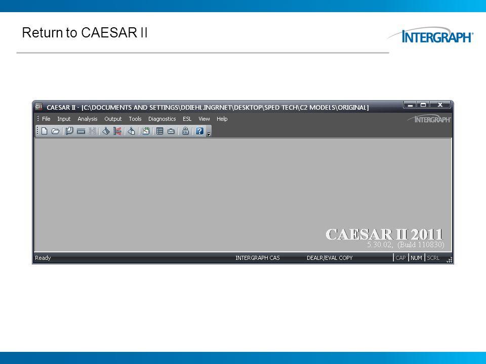 Return to CAESAR II
