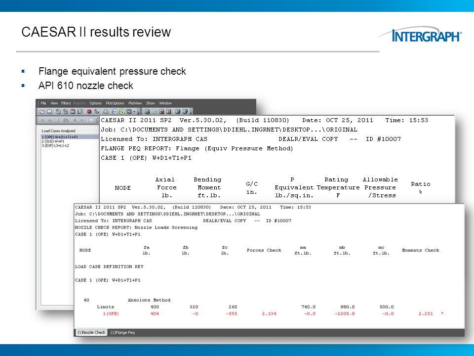 CAESAR II results review Flange equivalent pressure check API 610 nozzle check