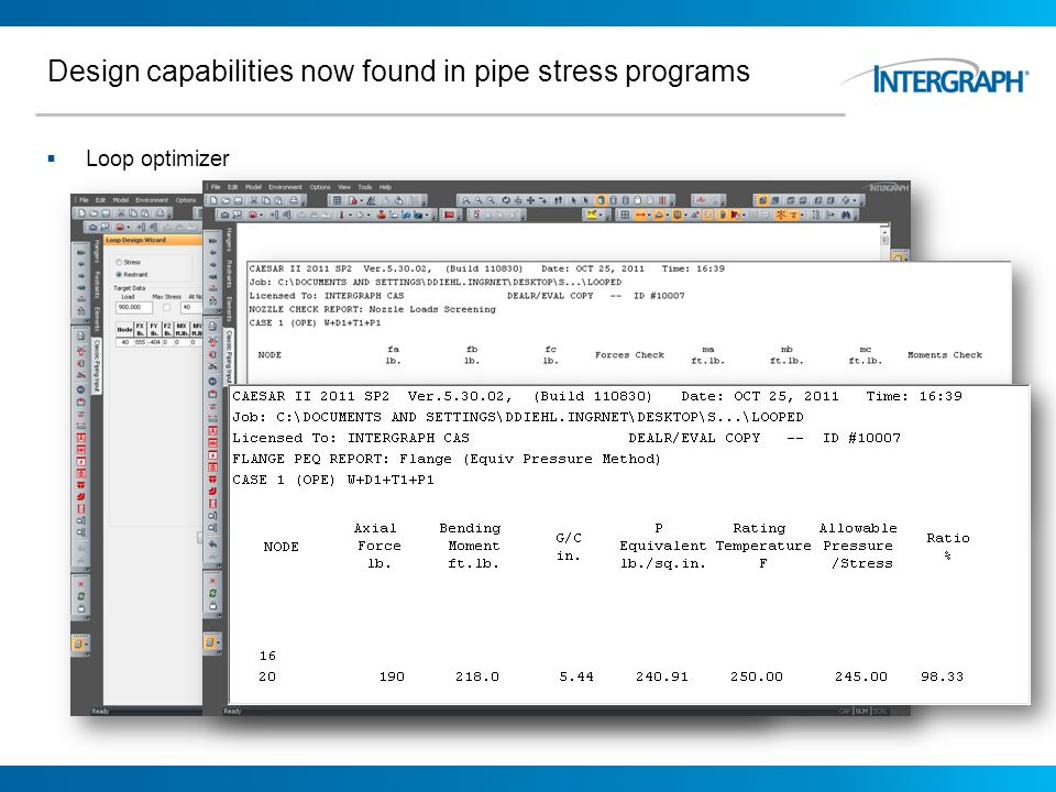 Design capabilities now found in pipe stress programs Loop optimizer