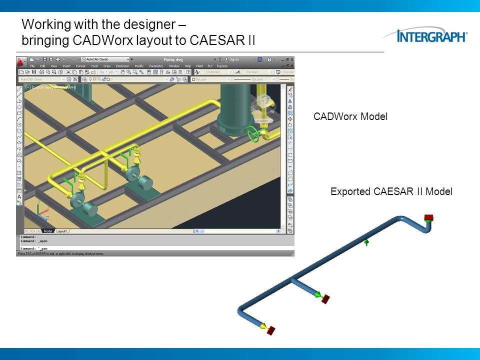 Working with the designer – bringing CADWorx layout to CAESAR II CADWorx Model Exported CAESAR II Model