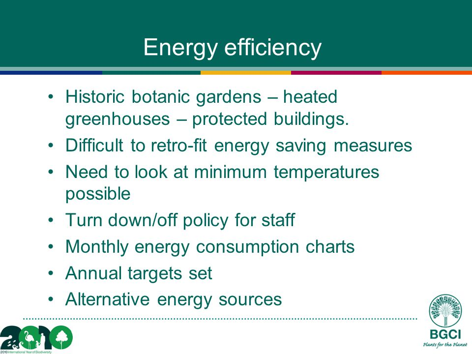 Energy efficiency Historic botanic gardens – heated greenhouses – protected buildings.