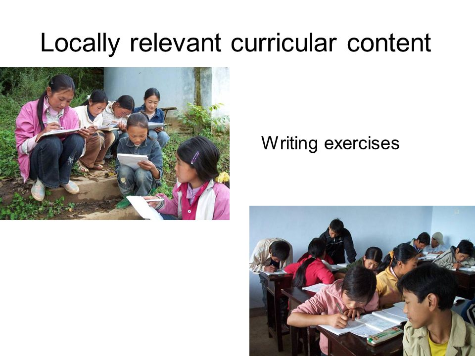Writing exercises Locally relevant curricular content