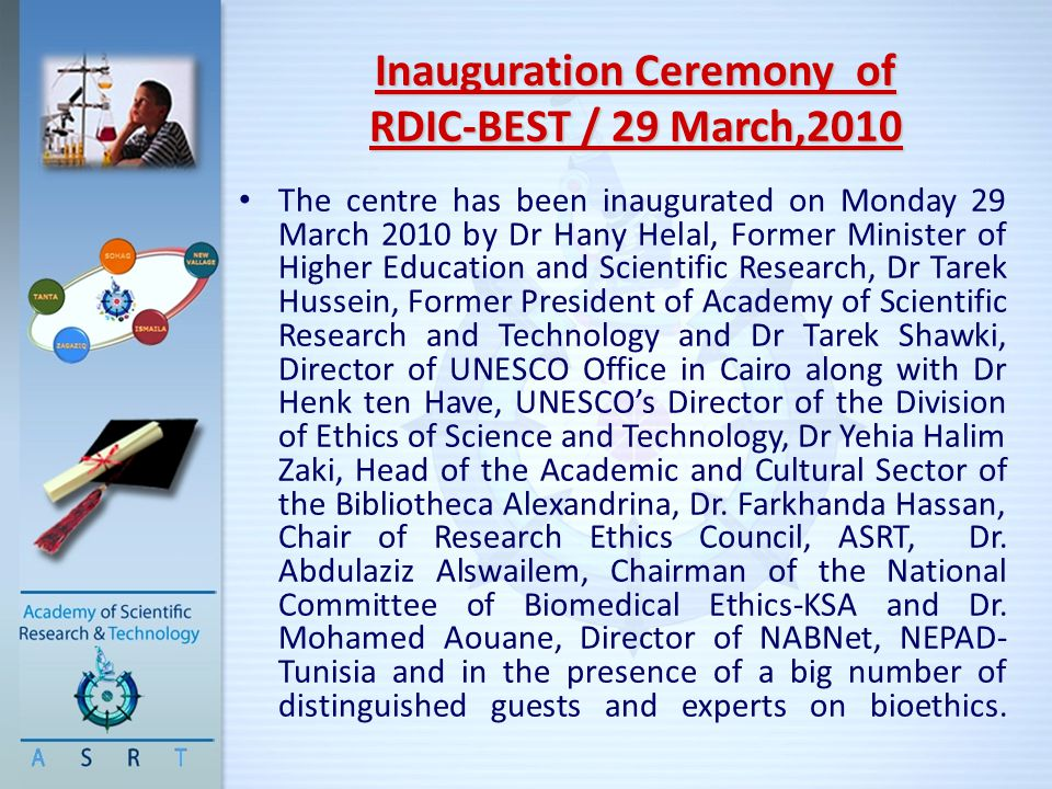 Inauguration Ceremony of RDIC-BEST / 29 March,2010 The centre has been inaugurated on Monday 29 March 2010 by Dr Hany Helal, Former Minister of Higher