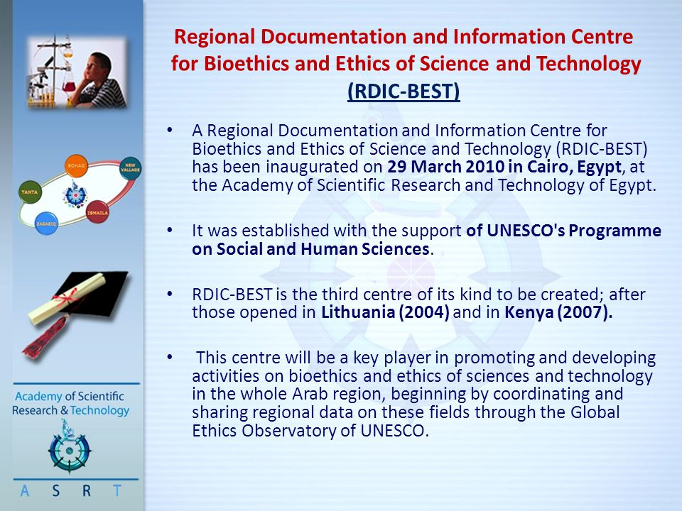 Regional Documentation and Information Centre for Bioethics and Ethics of Science and Technology (RDIC-BEST) A Regional Documentation and Information