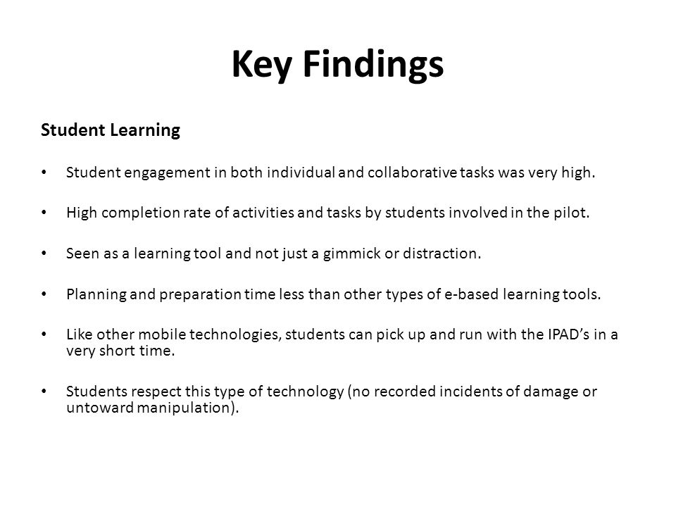 Key Findings Student Learning Student engagement in both individual and collaborative tasks was very high.
