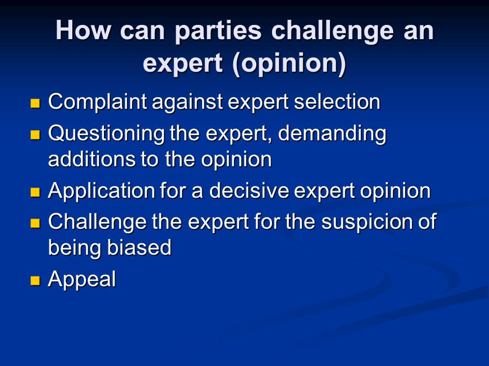 Expert liability Court Experts can be held liable by the parties for damages deriving from intentional or grossly negligent false expert opinions Court Experts can be held liable by the parties for damages deriving from intentional or grossly negligent false expert opinions Criminal prosecution theoretically possible Criminal prosecution theoretically possible