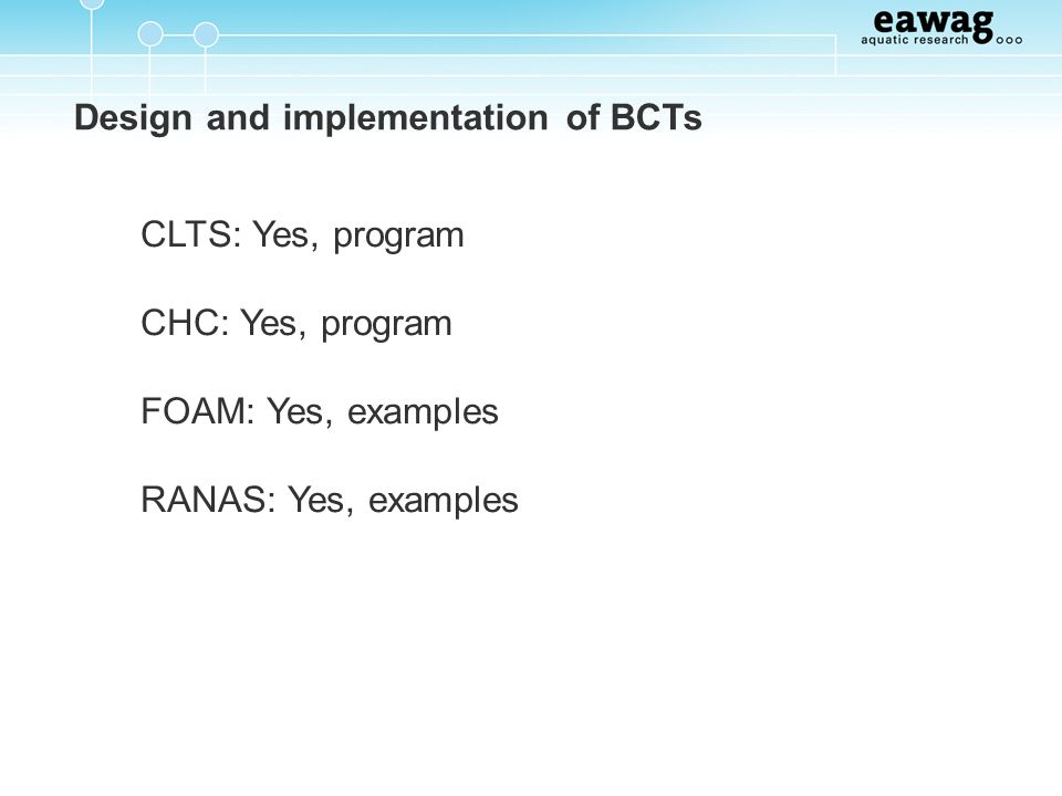 Design and implementation of BCTs CLTS: Yes, program CHC: Yes, program FOAM: Yes, examples RANAS: Yes, examples