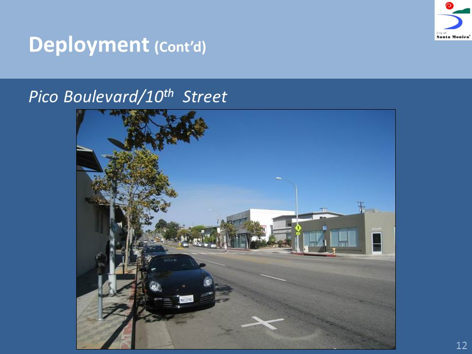 Deployment (Contd) Pico Boulevard/10 th Street 12