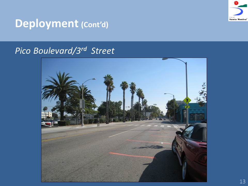 Deployment (Contd) Pico Boulevard/3 rd Street 13