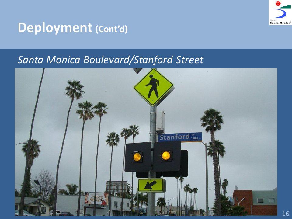 Deployment (Contd) Santa Monica Boulevard/Stanford Street 16