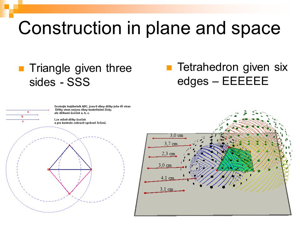 Construction in plane and space Triangle given three sides - SSS Draw two vertices. Find the other vertex as an intersection point of circles of centr