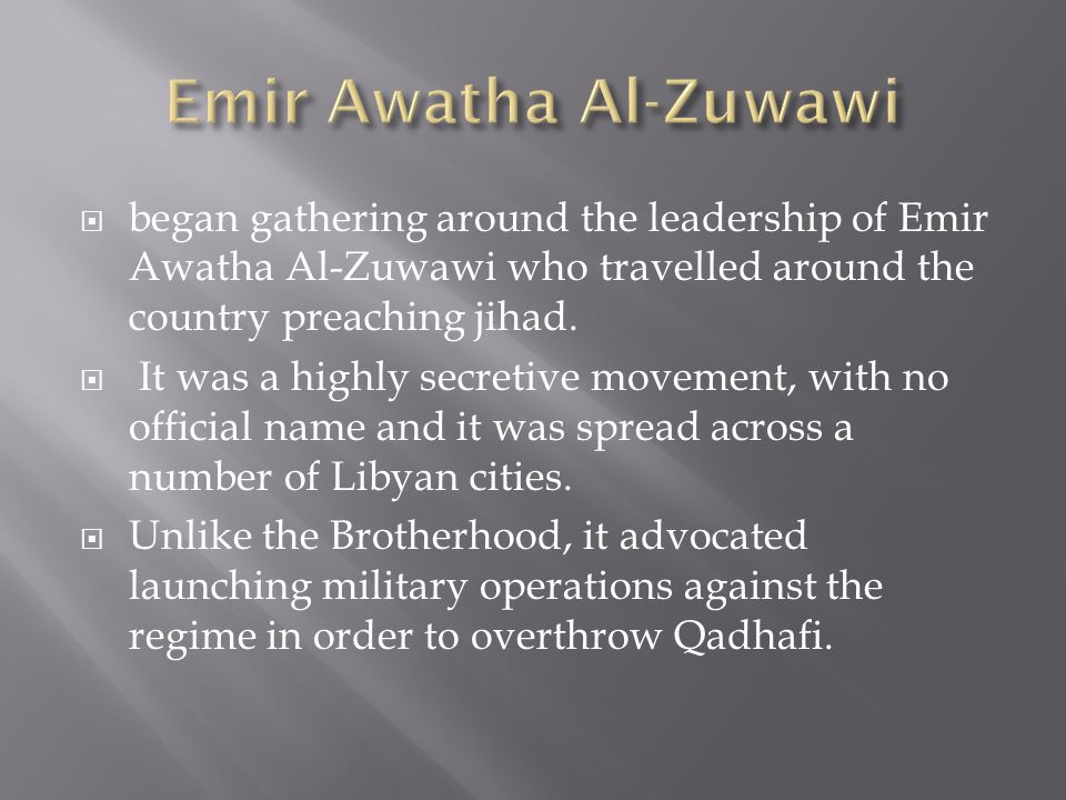 began gathering around the leadership of Emir Awatha Al-Zuwawi who travelled around the country preaching jihad.