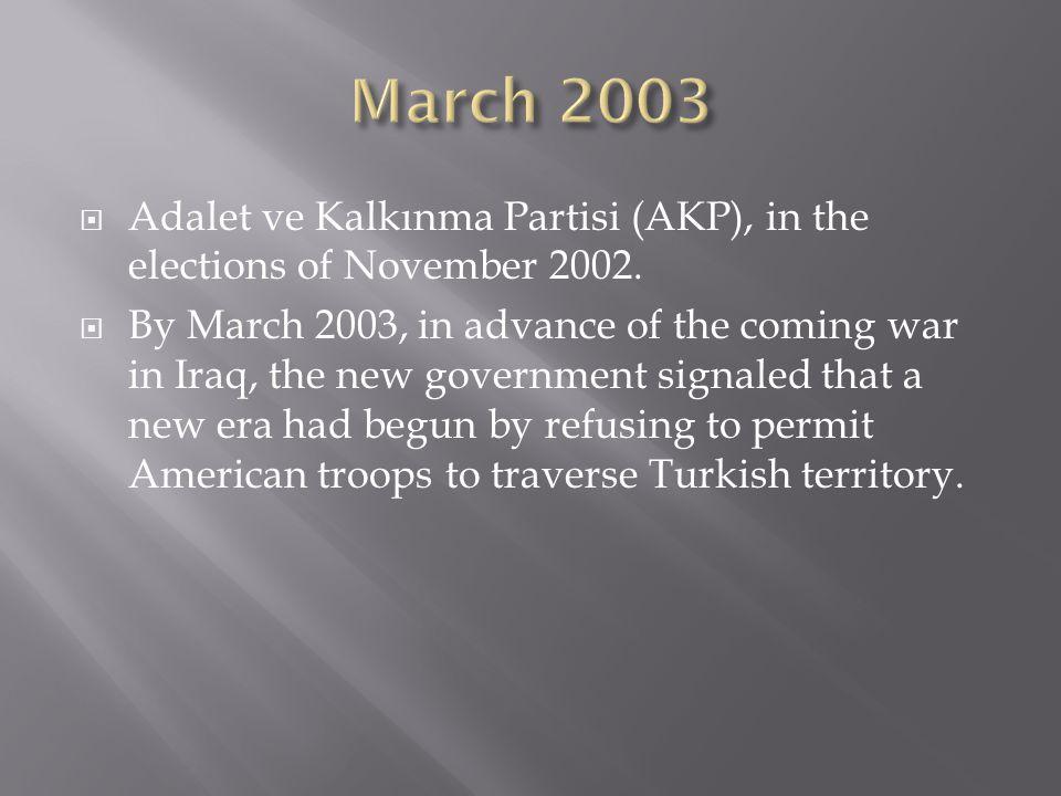 Adalet ve Kalkınma Partisi (AKP), in the elections of November 2002.