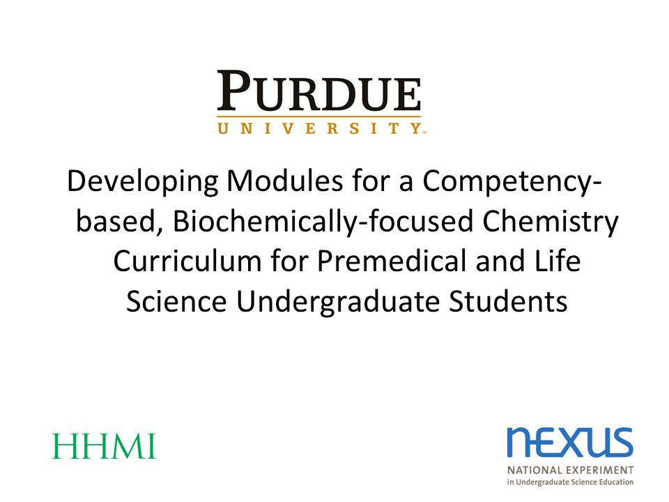 Developing Modules for a Competency- based, Biochemically-focused Chemistry Curriculum for Premedical and Life Science Undergraduate Students