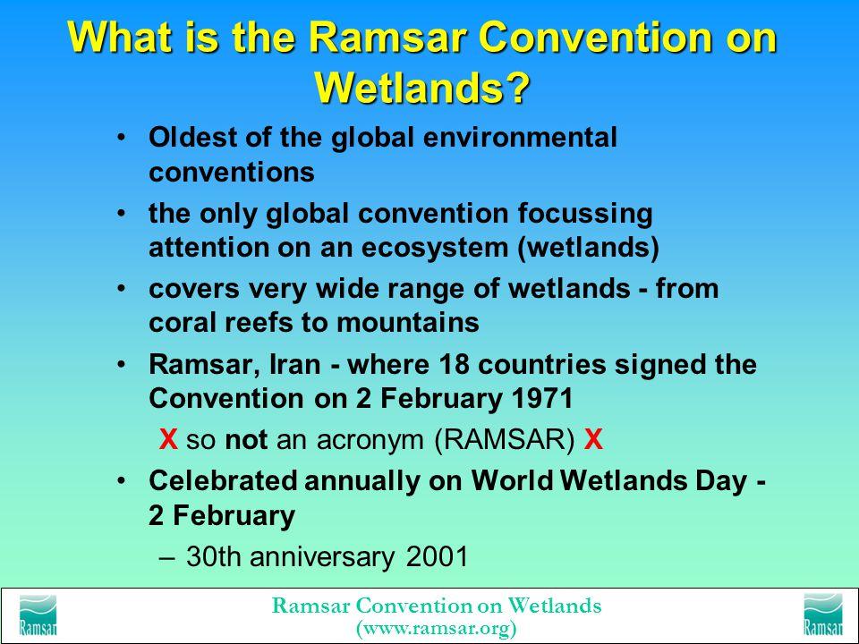Ramsar Convention on Wetlands (www.ramsar.org) The Ramsar Convention on Wetlands