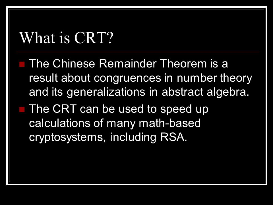 What is CRT.
