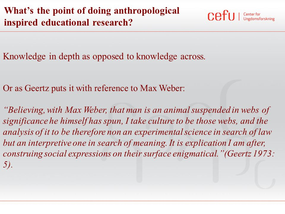 What knowledge is produced in anthropological inspired educational research.