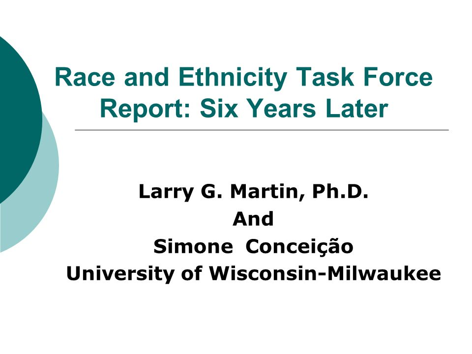 Race and Ethnicity Task Force Report: Six Years Later Larry G.