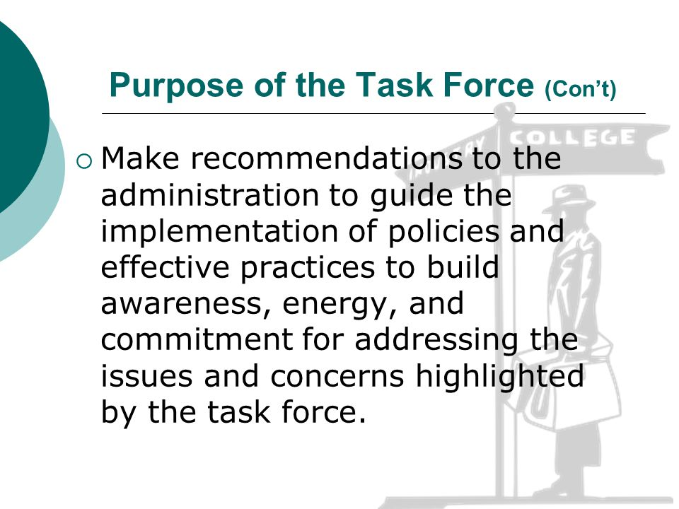 Composition of the Task Force Task Force – over 60 faculty, academic staff, classified staff, and students were either nominated or volunteered to serve on the task force Much of the work of the task force was accomplished via a Leadership Team comprised of 18 individuals.