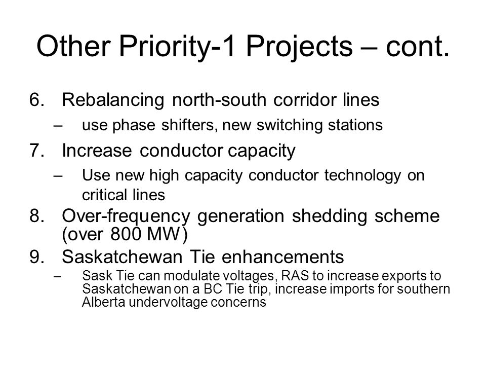 Other Priority-1 Projects – cont. 6.Rebalancing north-south corridor lines –use phase shifters, new switching stations 7.Increase conductor capacity –