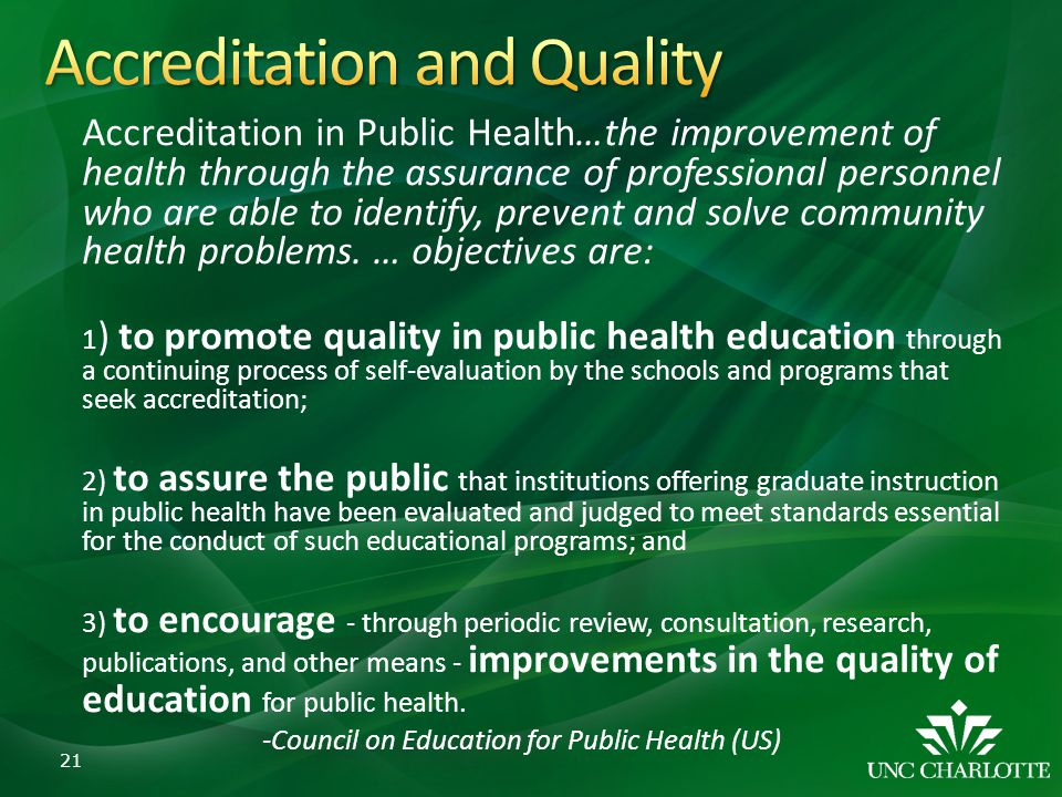 Accreditation in Public Health…the improvement of health through the assurance of professional personnel who are able to identify, prevent and solve c