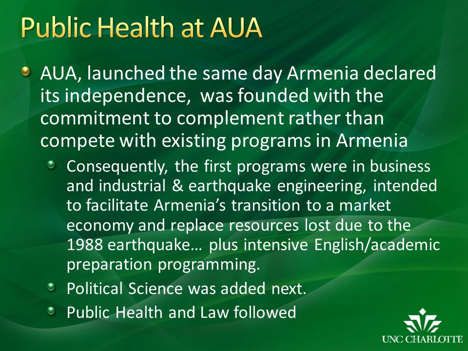 AUA, launched the same day Armenia declared its independence, was founded with the commitment to complement rather than compete with existing programs