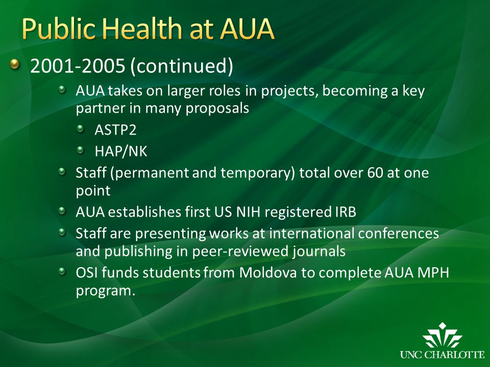 2001-2005 (continued) AUA takes on larger roles in projects, becoming a key partner in many proposals ASTP2 HAP/NK Staff (permanent and temporary) tot