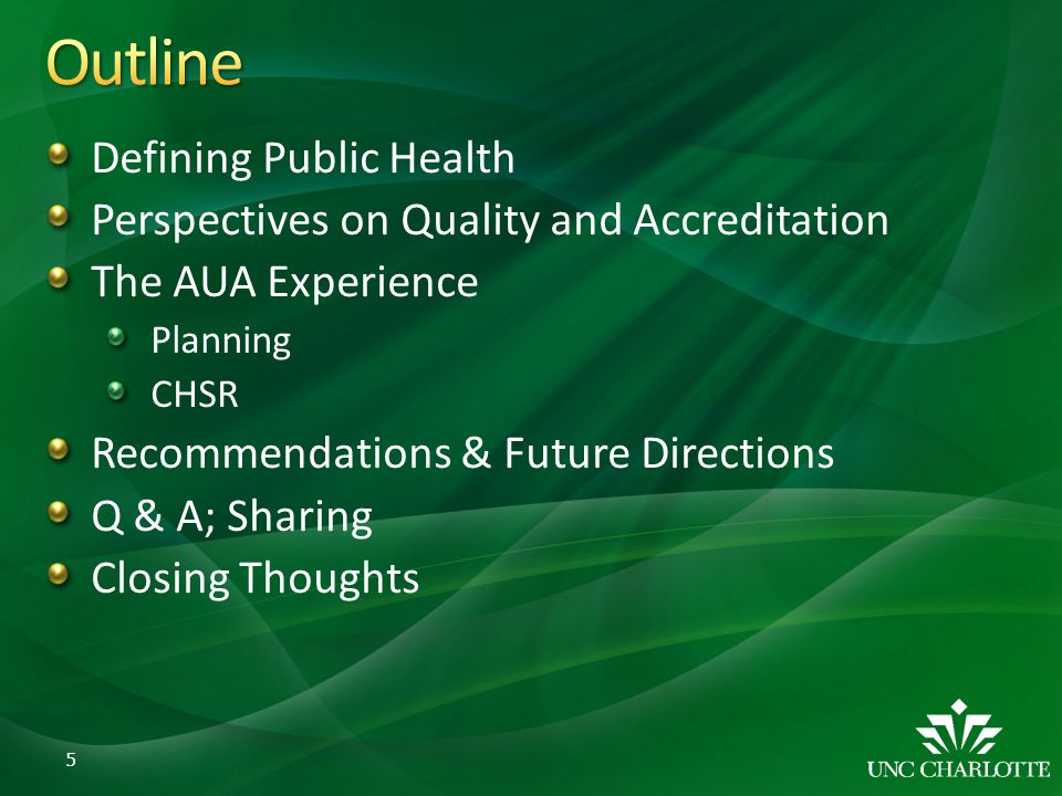 Defining Public Health Perspectives on Quality and Accreditation The AUA Experience Planning CHSR Recommendations & Future Directions Q & A; Sharing C