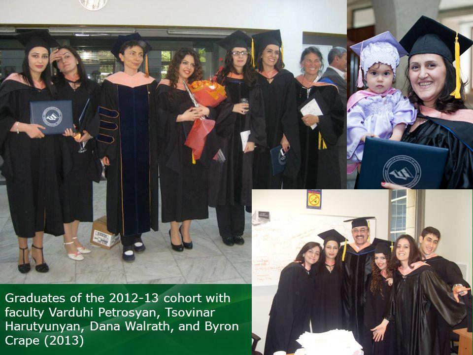Graduates of the 2012-13 cohort with faculty Varduhi Petrosyan, Tsovinar Harutyunyan, Dana Walrath, and Byron Crape (2013)