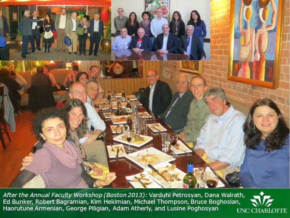 After the Annual Faculty Workshop (Boston 2013): Varduhi Petrosyan, Dana Walrath, Ed Bunker, Robert Bagramian, Kim Hekimian, Michael Thompson, Bruce B