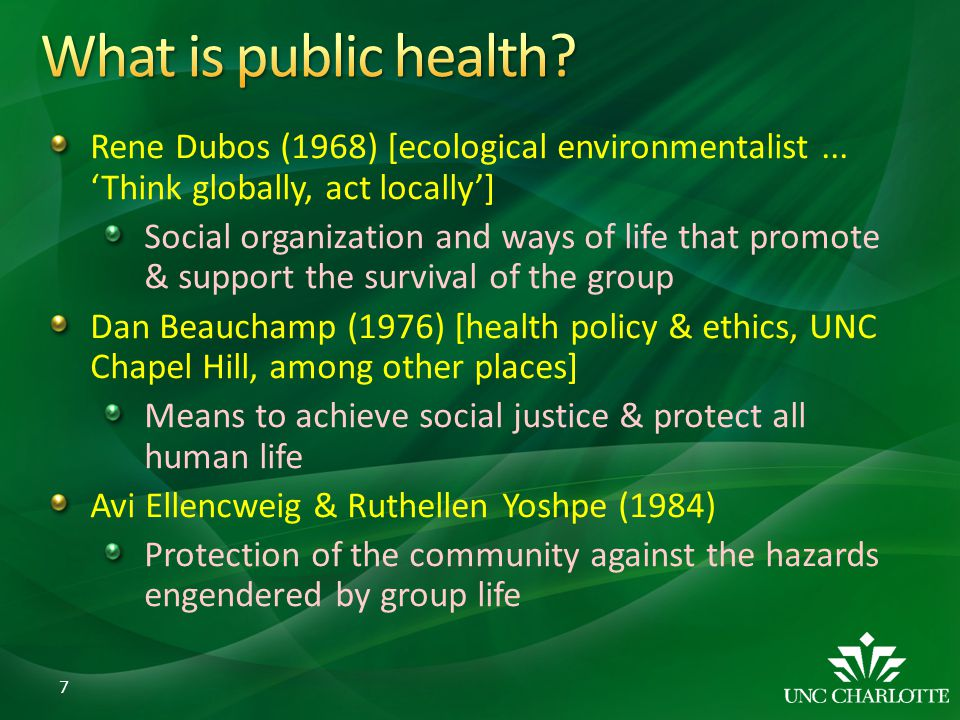 Rene Dubos (1968) [ecological environmentalist... Think globally, act locally] Social organization and ways of life that promote & support the surviva