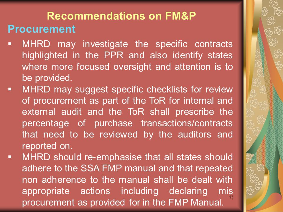 13 Procurement MHRD may investigate the specific contracts highlighted in the PPR and also identify states where more focused oversight and attention