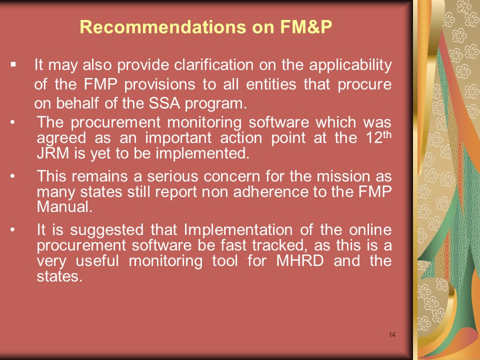 14 It may also provide clarification on the applicability of the FMP provisions to all entities that procure on behalf of the SSA program. The procure